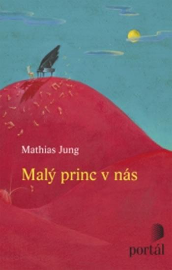 Malý princ v nás - Jung Mathias