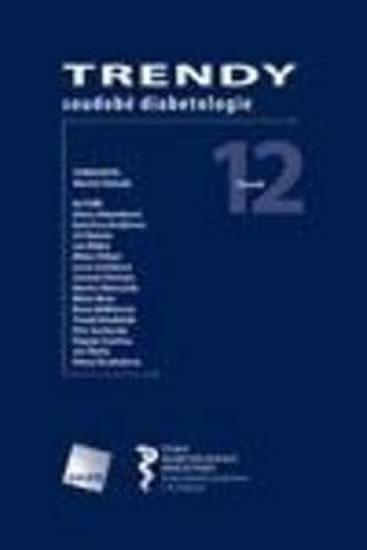 Trendy soudobé diabetologie. Svazek 12 - Haluzík Martin