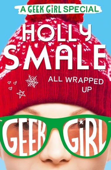 All Wrapped Up - A Geek Girl Special - Smale Holly