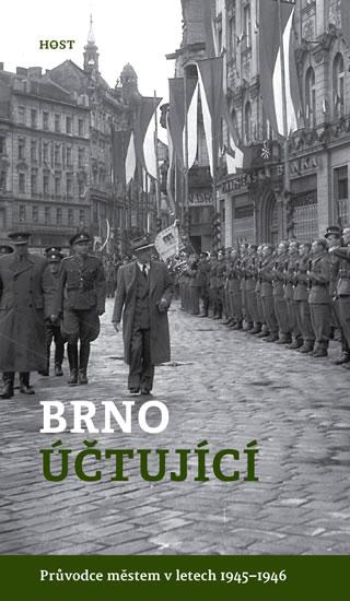 Brno účtující - Průvodce městem 1945–1946 - Brummer Alexandr, Konečný Michal,