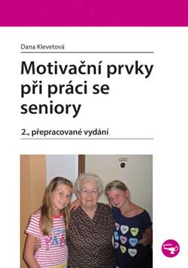 Motivační prvky při práci se seniory - Klevetová Dana