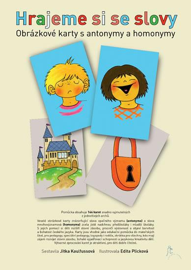 Hrajeme si se slovy - Obrázkové karty s antonymy a homonymy - Kaulfussová Jitka