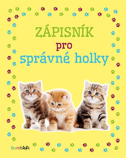 Zápisník pro správné holky - Koťata - kolektiv autorů