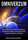 Omniverzum - Transdimenzionální inteligence, cestování časem, posmrtný život a tajná kolonie na Mars