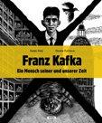Franz Kafka - Ein Mensch seiner und unserer Zeit