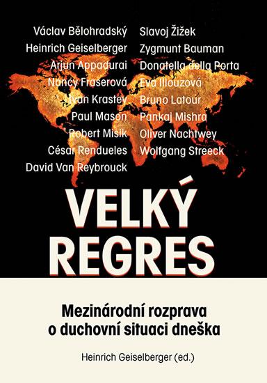 Velký regres - Mezinárodní rozprava o duchovní situaci dneška - kolektiv autorů