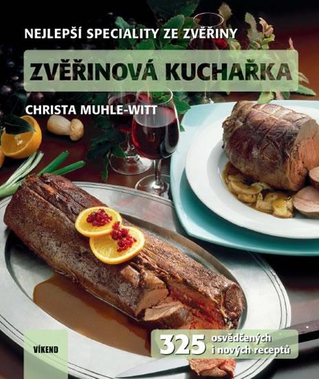 Zvěřinová kuchařka - 325 osvědčených i nových receptů - Muhle-Witt Christa