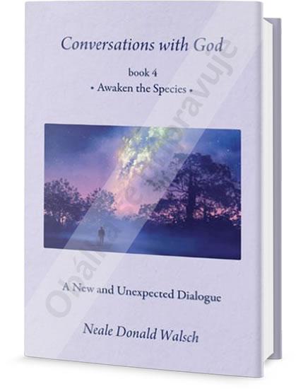 Hovory s Bohem IV. - Probuzení ohroženého druhu - Walsch Neale Donald