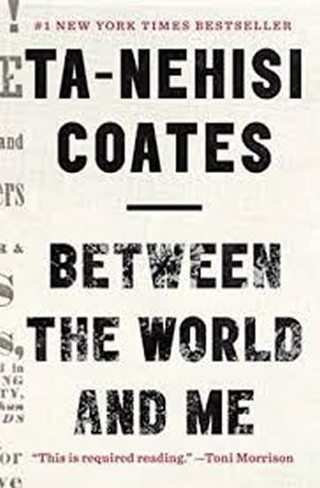 Between World and Me - Coates Ta-Nehisi