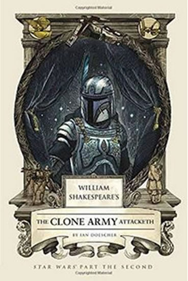William Shakespeare´s Attack The Clone Army Attacketh - Doescher Ian