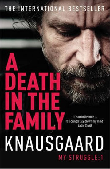 A Death in the Family - My Struggle Book 1 - Knausgaard Karl Ove
