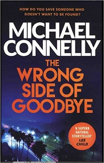 The Wrong Side of Goodbye - Connelly Michael