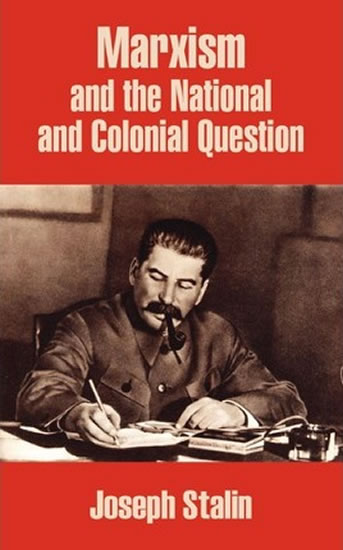 Marxism and the National and Colonial Question - Stalin Joseph