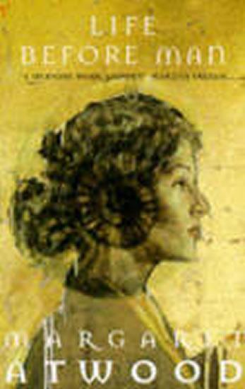 Life Before Man - Atwood Margaret