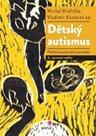 Dětský autismus - Přehled současných poznatků