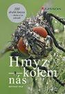 Hmyz kolem nás - 100 druhů hmyzu doma i na zahradě