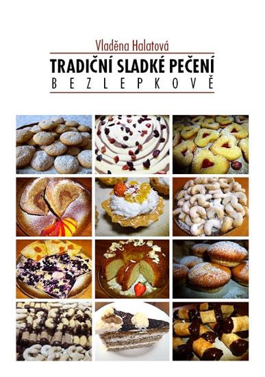 Tradiční sladké pečení bezlepkově - Halatová Vladěna