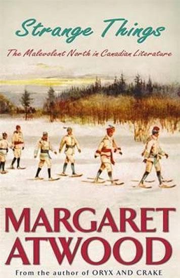 Strange Things - Atwood Margaret