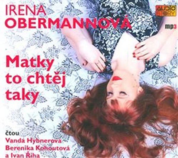 Matky to chtěj taky - CDmp3 - Obermannová Irena