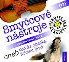 Nebojte se klasiky! 17 Smyčcové nástroje aneb Koňská oháňka tisíckrát jinak - CD