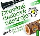 Nebojte se klasiky! 18 Dřevěné dechové nástroje aneb Kdo je dutý jako dřevo - CD