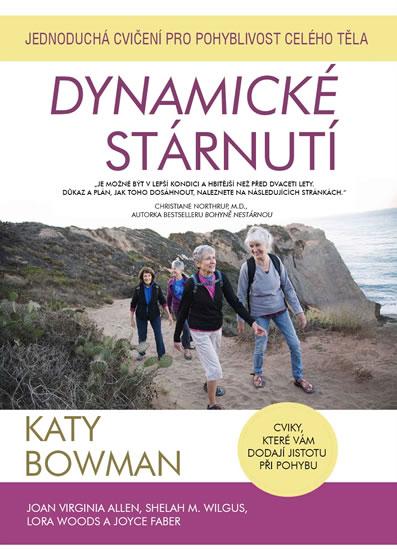 Dynamické stárnutí - Jednoduchá cvičení pro pohyblivost celého těla - Bowmanová Katy