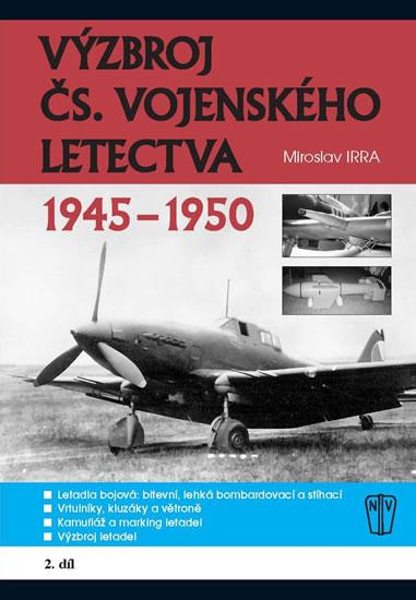 Výzbroj československého vojenského letectva 1945-1950 - 2.díl - Irra Miroslav