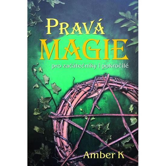 Pravá magie pro začátečníky i pokročilé - K Amber