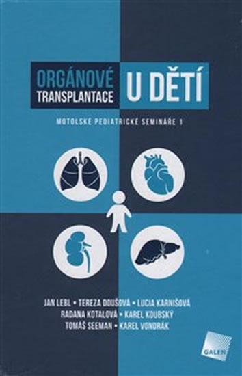 Orgánové transplantace u dětí - Motolské pediatrické semináře 1 - Lebl Jan a kolektiv
