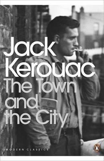 The Town and the City - Kerouac Jack