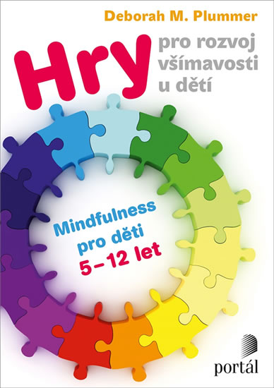 Hry pro rozvoj všímavosti u dětí - Mindfulness pro děti 5-12 let - Plummer Deborah M.