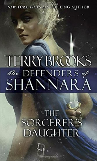 The Defenders of Shannara: The Sorcerer´s Daughter - Brooks Terry