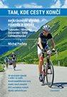 Tam, kde cesty končí. Nejkrásnější alpské výjezdy a sjezdy. Rakousko / Německo, Švýcarsko / Itálie /