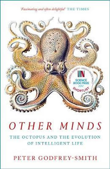 Other Minds : The Octopus and the Evolution of Intelligent Life - Godfrey-Smith Peter