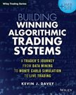 Building Winning Algorithmic Trading Systems : A Trader´s Journey From Data Mining to Monte Carlo Si