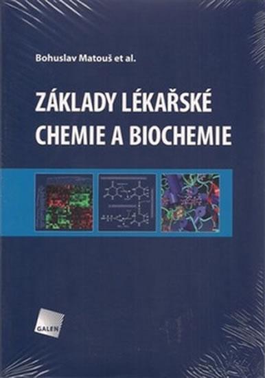 Základy lékařské chemie a biochemie - Matouš Bohuslav