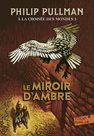 A la croisée des mondes 3 : Le Miroir d´ambre
