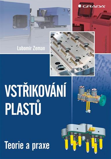 Vstřikování plastů - teorie a praxe - Zeman Lubomír
