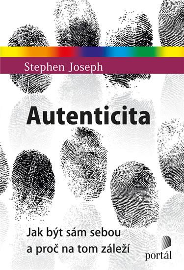 Autenticita - Jak být sám sebou a proč na tom záleží - Joseph Stephen, Sleva 14%