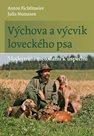 Výchova a výcvik loveckého psa - Moderními metodami k úspěchu