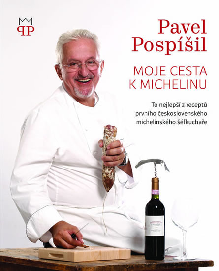 Moje cesta k Michelinu - To nejlepší z receptů prvního československého michelinského šéfkuchaře - Pospíšil Pavel, Sleva 20%
