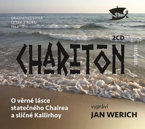 O věrné lásce statečného Chairea a sličné Kallirhoy - 2 CD - Charitón