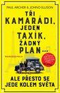 Tři kamarádi, jeden taxík, žádný plán... ale přesto se jede kolem světa