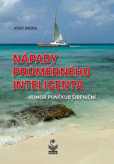 Nápady průměrného inteligenta - Humor poněkud šibeniční - Brodil Josef