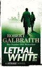 Lethal White : Cormoran Strike Book 4