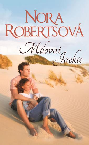 Milovat Jackie - Robertsová Nora