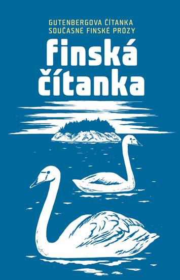 Finská čítanka - Gutenbergova čítanka současné finské prózy - Hanušová Jitka