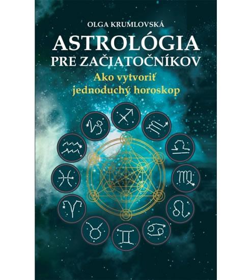 Astrológia pre začiatočníkov (slovensky) - Krumlovská Olga