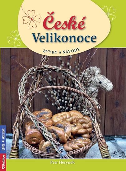 České Velikonoce - zvyky a návody - Herynek Petr