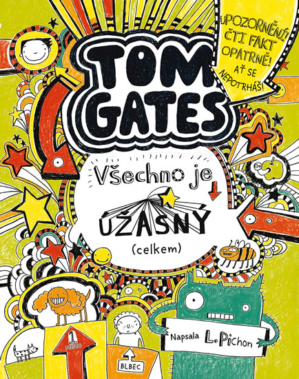 Tom Gates 3 - Všechno je úžasný (celkem) - Pichon Liz